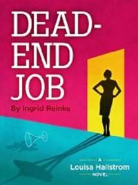 Dead End Job - Ingrid Reinke
