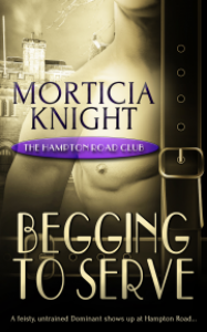 Begging to Serve - Morticia Knight