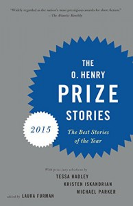 The O. Henry Prize Stories 2015 - Laura Furman