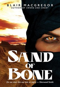 Sand of Bone (Chronicles of the Sands Book 1) - Blair MacGregor