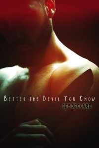 Better the Devil You Know - Bey Deckard