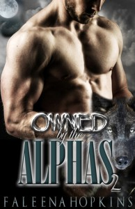 Owned By The Alphas: Part Two: A Werewolf/Shifter Paranormal Erotic Romance - Faleena Hopkins