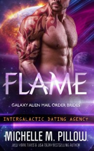 Flame (Galaxy Alien Mail Order Brides) (Volume 2) - Michelle M. Pillow
