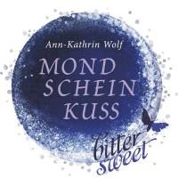 Mondscheinkuss (BitterSweets) - Ann-Kathrin Wolf