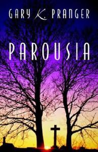 Parousia - Gary K. Pranger