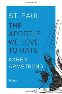 St. Paul: The Apostle We Love to Hate (Icons) - Karen Armstrong