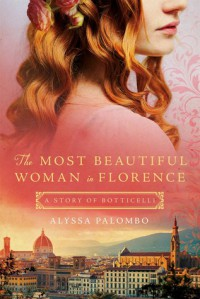 The Most Beautiful Woman in Florence: A Story of Botticelli - Alyssa Palombo
