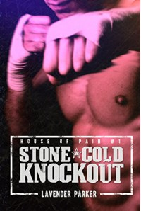 Stone Cold Knockout (House of Pain Book 1) - Lavender Parker, Katy Farrell