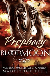 Prophecy (Blood Moon Book 1) - Madelynne Ellis