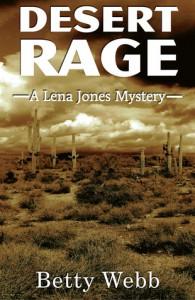Desert Rage: A Lena Jones Mystery - Betty Webb