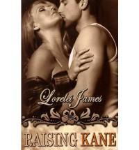 Raising Kane - Lorelei James