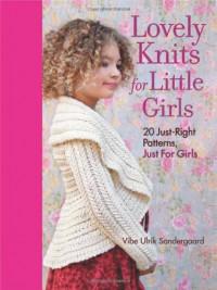 Lovely Knits for Little Girls - Vibe Sondergaard