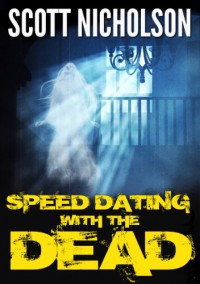 Speed Dating with the Dead - Scott Nicholson