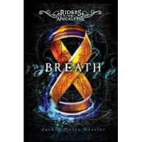 Breath (Riders of the Apocalypse, #4) - Jackie Morse Kessler