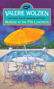 Murder at the PTA Luncheon - Valerie Wolzien