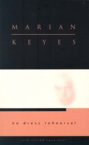 No Dress Rehearsal (Open Door Series II) - Marian Keyes