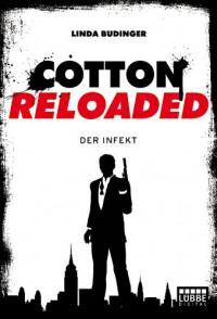 Cotton Reloaded - 05: Der Infekt - Linda Budinger