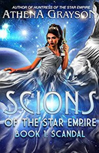 Scandal: Scions of the Star Empire #1 - Athena Grayson