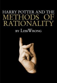 Harry Potter and the Methods of Rationality - Eliezer Yudkowsky, Less Wrong