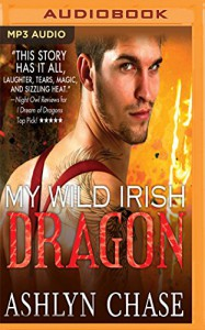 My Wild Irish Dragon (Boston Dragons) - Felicity Munroe, Ashlyn Chase