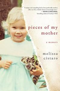 Pieces of My Mother: A Memoir - Melissa Cistaro