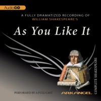 As You Like It (Arkangel Complete Shakespeare) - Norman Rodway, David  Tennant, Niamh Cusack, William Shakespeare