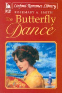 The Butterfly Dance (Lindford Romance Library) - Rosemary A. Smith