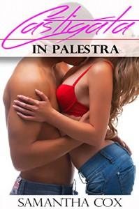 Castigata in Palestra  (spanking, MFM, Sottomissione Erotica Femminile, threesome) - Samantha Cox