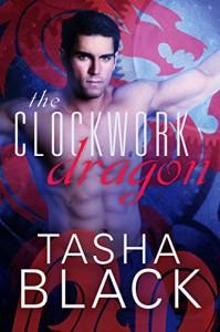 The Clockwork Dragon: A Tarker's Hollow Tale - Tasha Black