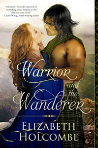 Warrior and the Wanderer - Elizabeth Holcombe