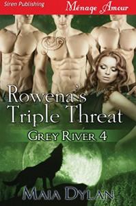 Rowena's Triple Threat - Maia Dylan