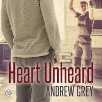 Heart Unheard - Andrew  Grey, Greg Trembley