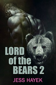 Lord of the Bears 2: Paranormal Shape Shifter Romance (Bear-Lord) - Jess Hayek