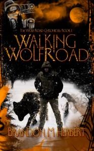 Walking Wolf Road - Brandon M. Herbert