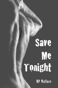 Save Me Tonight - MP Wallace