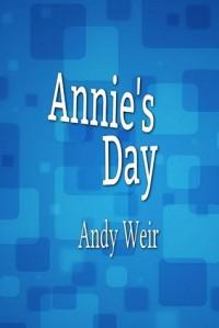 Annie's Day - Andy Weir