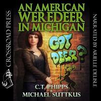 An American Weredeer in Michigan - Michael Suttkus, C. T. Phipps