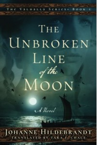The Unbroken Line of the Moon (The Valhalla Series) - Tara F. Chace, Johanne Hildebrandt
