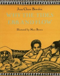 Why the Tides Ebb and Flow - Joan Chase Bowden, Marc Brown