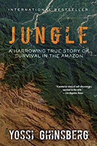 Jungle: A Harrowing True Story of Survival in the Amazon - Yossi Ghinsberg
