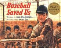 Baseball Saved Us - Dom Lee, Ken Mochizuki