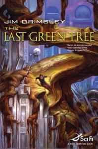 The Last Green Tree (Sci Fi Essential Books) - Jim Grimsley