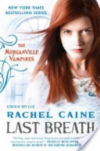 Last Breath (The Morganville Vampires, #11) - Rachel Caine