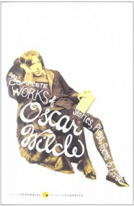 The Complete Works of Oscar Wilde: Stories, Plays, Poems & Essays - Oscar Wilde, Vyvyan Holland