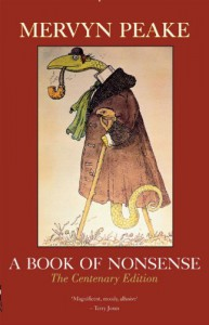 A Book of Nonsense: The Centenary Edition - Mervyn Peake, Maeve Gilmore, Sebastian Peake, Benjamin Zephaniah