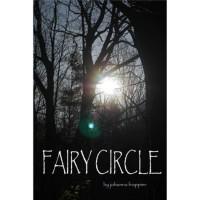 Fairy Circle (Fairy Circle, #1) - Johanna Frappier