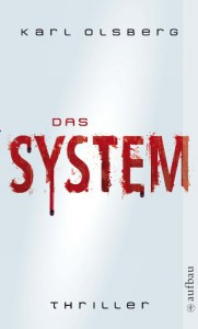 Das System: Thriller (German Edition) - Karl Olsberg