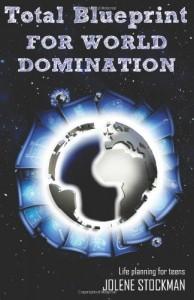 Total Blueprint for World Domination - Jolene Stockman