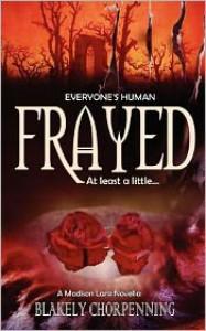 Frayed - Blakely Chorpenning
