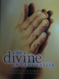 The Divine Intercessor - Gary Wilkerson